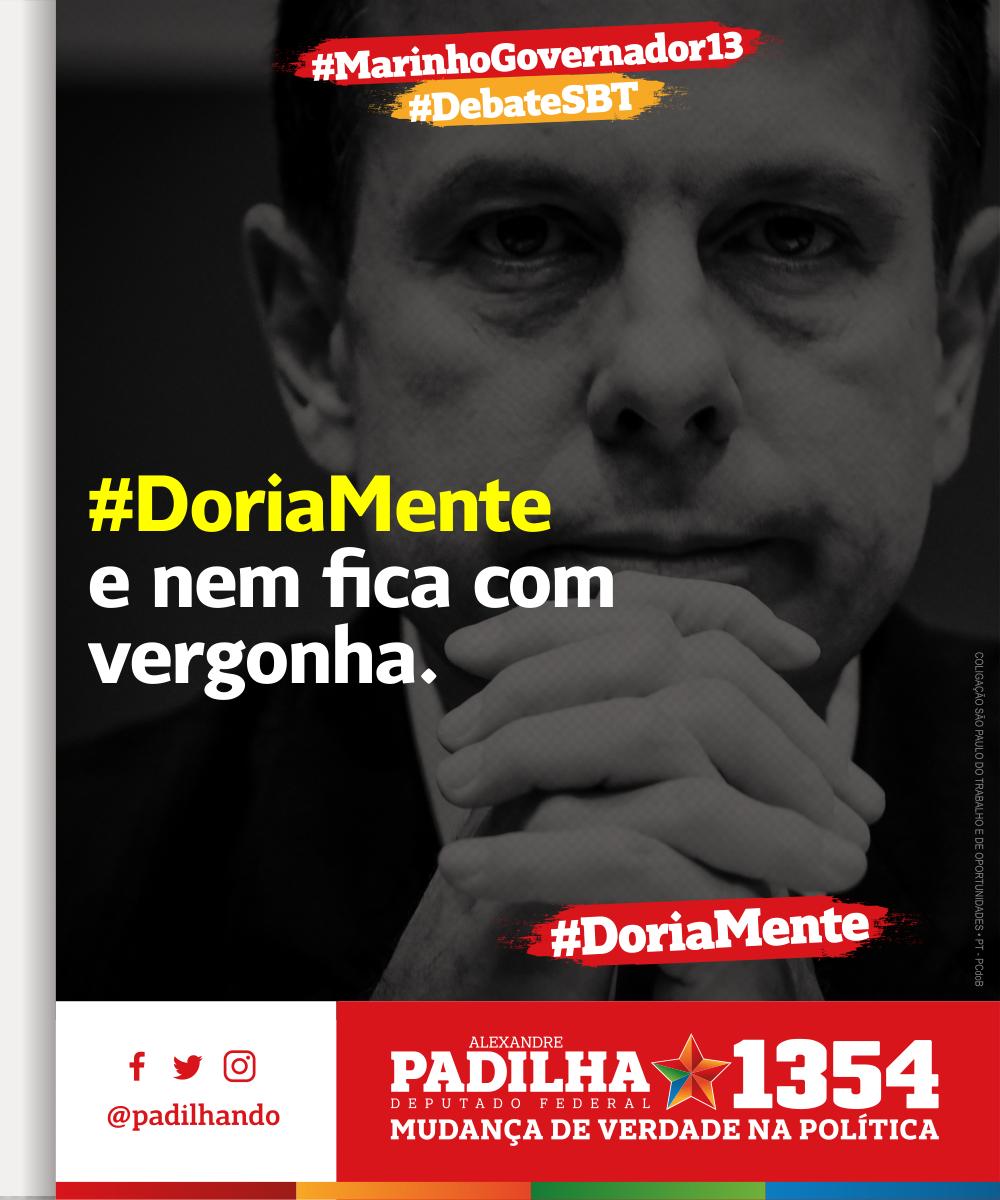 #DoriaMente e nem fica com vergonha! #DebateSBT #MarinhoGovernador13 #Padilha1354 #MudançaDeVerdade