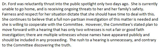 Attorney for Dr Ford says in statement 'there are multiple witnesses' who should be included in proceeding on Kavanaugh: 'The Committee's stated plan to move forward with a hearing that has only two witnesses is not a fair or good faith investigation' https://t.co/V92bXYiGT3