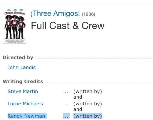 ooookay. i just learned randy newman was one of the writers of 'Three Amigos'-- his only film writing credit!