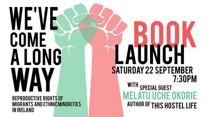 &quot;We&#39;ve come a long way&quot;, a collection of stories about reproductive justice from a migrant and ethnic-minority perspective, will launch this Saturday 22/09 @ Adelphi starting at 7.30pm. Special guest: Melatu Uche Okorie, author of &quot;This Hostel Life&quot;. <br>http://pic.twitter.com/U1oPsz3mKX