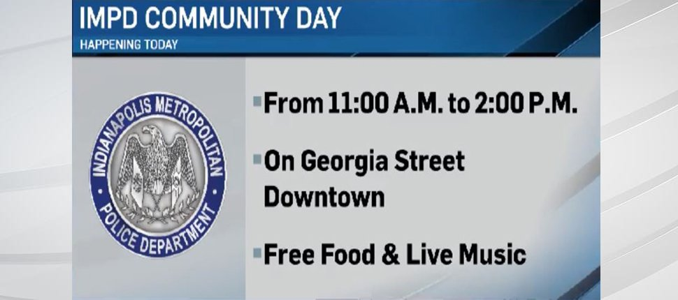 IMPD officers are hosting a Community Day in downtown today.  It runs from 11 a.m. until 2 p.m. on Georgia Street. https://t.co/SPM4Xy7dSW