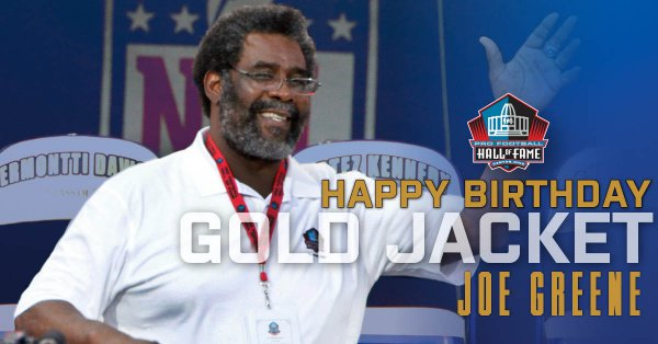 Happy Birthday to Hall of Fame DT Joe Greene! Hall of Fame Enshrinement Class of 1987. RT to wish the @steelers legend a Happy Birthday!