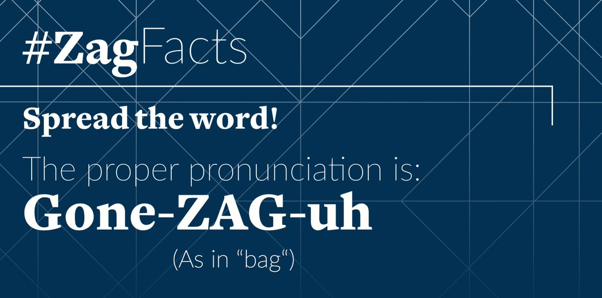"#ICYMI: The proper pronunciation is Gone - ZAG (as in ""bag"") - uh. #GoZags"