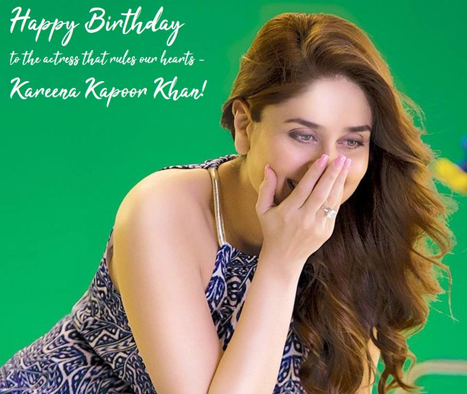 Happy Birthday to the actress that rules our hearts - Kareena Kapoor Khan!