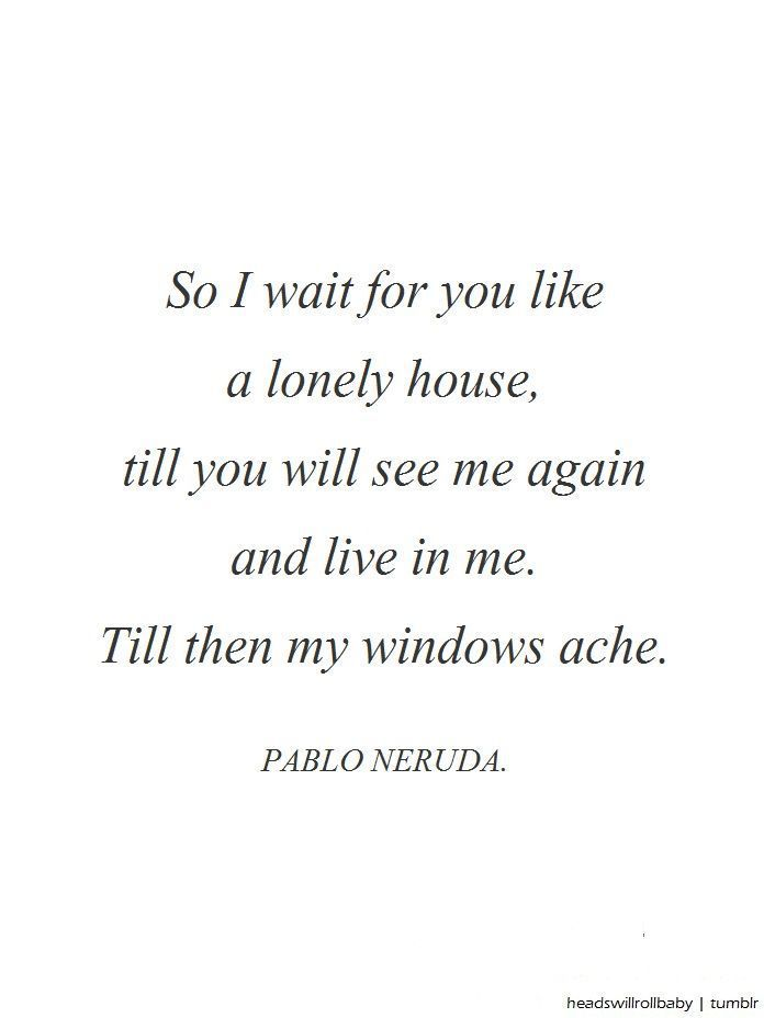 Hover Me On Twitter Pablo Neruda Love Quotes En Espanol Https T