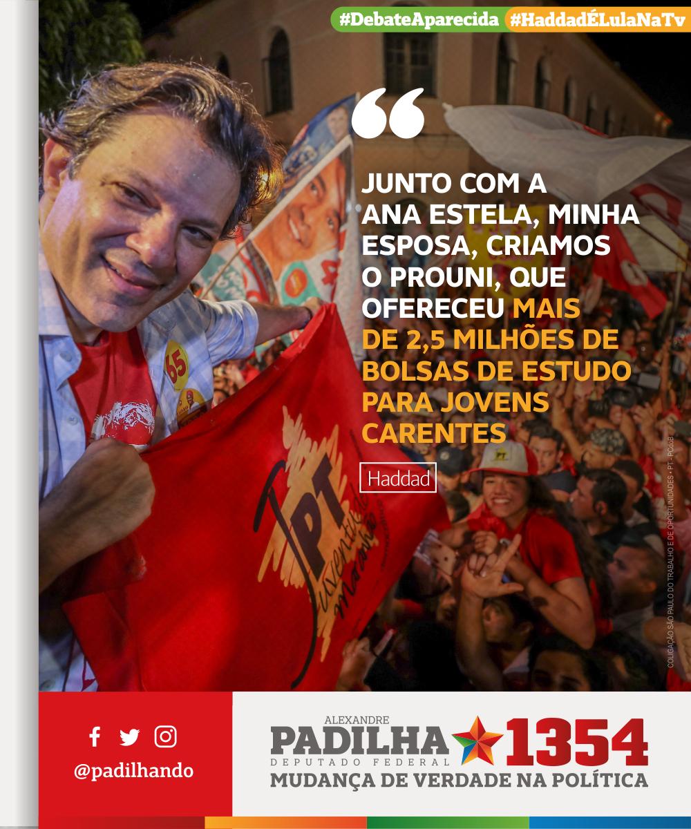 'Junto com a Ana Estela, minha esposa, criamos o PROUNI, que ofereceu mais de 2,5 milhões de bolsas de estudo para jovens carentes' - @Haddad_Fernando #HaddadÉLulaNaTV #DebateAparecida #Padilha1354
