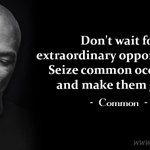 Image for the Tweet beginning: Don't wait for extraordinary opportunities.