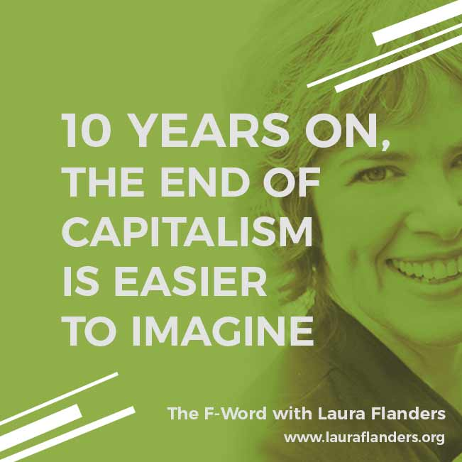 F-Word, @GRITlaura weekly commentary Not long after the financial crash of 2008, I heard someone say, It's easier to imagine the end of the world than the end of capitalism. Is it? LauraFlanders.org/Listen Join us Sept24 @TheNextSystem Corbyn & Labour Partys Radical Rise