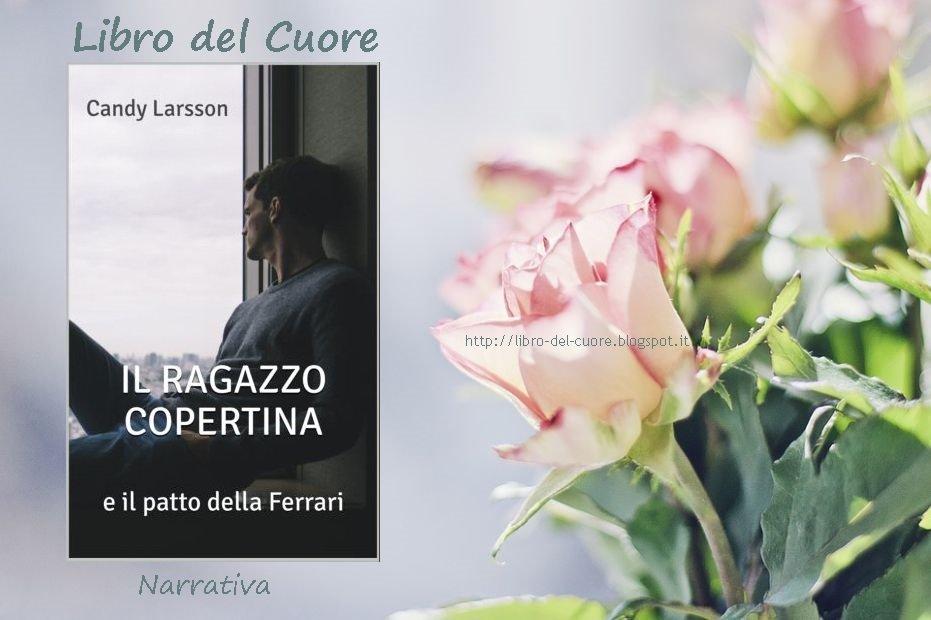 #LIBRODELCUORE Esce oggi il #Romance «Il Ragazzo Copertina e il patto della Ferrari» di Candy Larsson. Disponibile su #Amazon anche per il #KindleUnlimited. #BuonaLetturahttp://libro-del-cuore.blogspot.com/2018/09/cover-reveal-il-ragazzo-copertina-di.html …#sololibribelli #narrativa #libri #ebook  #libridaleggere  #ilpiaceredileggere  - Ukustom