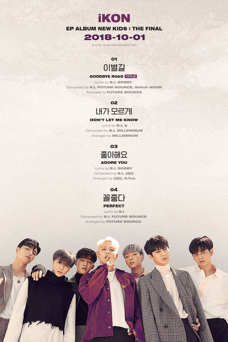 #iKON 'NEW KIDS : THE FINAL' TRACKLIST 🎼 Title song : 이별길(Goodbye Road)  New EP Album '#NewKidsTheFinal' ✅ 2018.10.01 6PM   #아이콘     #이별길#GoodbyeRoad#20181001_6PM#YG