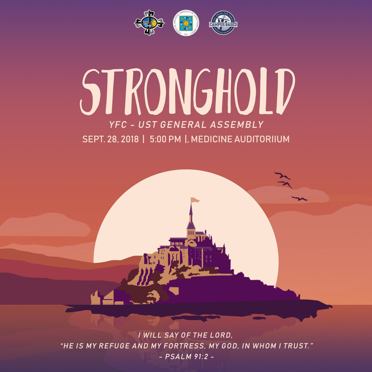 """I will say of the Lord, """"He is my refuge and my fortress, my God, in whom I trust."""" – Psalm 91:2  As the sun rises everyday, let us be reminded to make the Lord our Stronghold even in our darkest times.  See you there brothers and sisters!  #Stronghold #YFCUST25<br>http://pic.twitter.com/49GPS5zErR"""