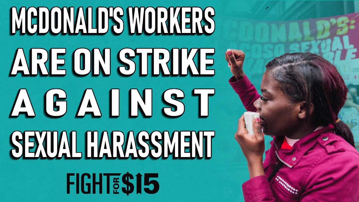 #MeToo meets the #FightFor15 as McDonald's workers walk out over sexual harassment https://t.co/WHE0uhB0H0