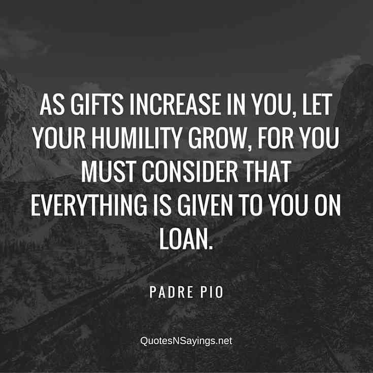 Mark Shriver On Twitter Two Of My Favorite Quotes From Padrepio