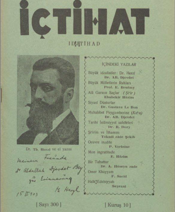 """Türk Dış Politikası sur Twitter : """"1930: İçtihad dergisi Siyonizmin en  önemli ismi Theodor Herzl'i kapak yapmış ve Abdullah Cevdet Herzl hakkında  """"büyük idealist"""" başlıklı bir yazı yayımlamış… https://t.co/tFrsfCICcK"""""""