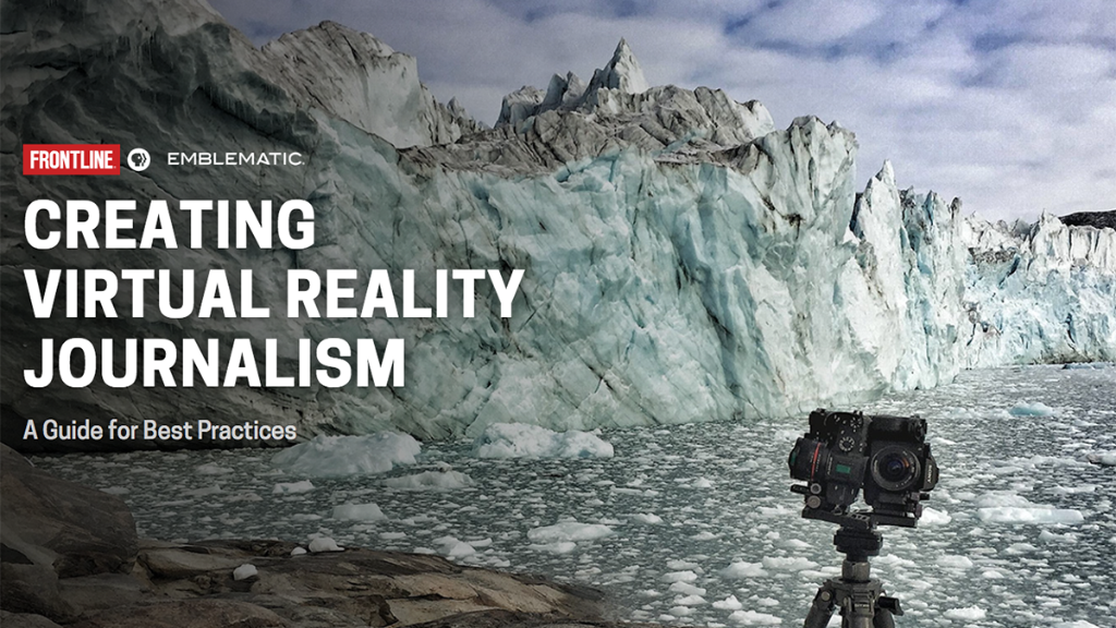 For the past three years, FRONTLINE and @EmblematicGroup have been exploring immersive, virtual reality storytelling. This best practices guide compiles what we learned: https://t.co/QooqHhwC4o