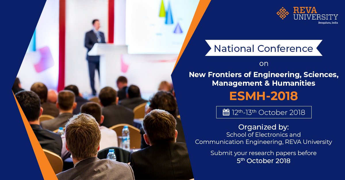 """School of #Electronics and #Communication #Engineering, #REVAUniversity in association with #ConferenceWorld is organizing a #NationalConference on """"New Frontiers of #Engineering, #Sciences, #Management & #Humanities (#ESMH-2018)"""" on 12th-13th October 2018. #LifeAtREVA"""
