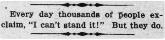 Every day thousands of people exclaim, 'I can't stand it!' But they do. NorthCarolina1911