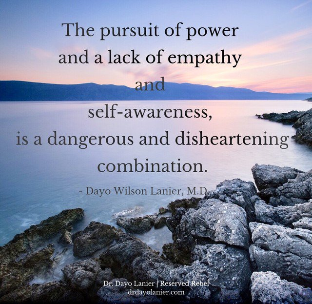 Dayo Lanier On Twitter The Pursuit Of Power And A Lack Of Empathy