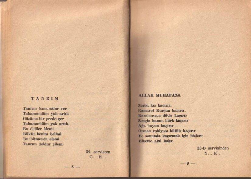 '1960'larda Bakırköy Ruh ve Sinir Hastalıkları Hastanesi'nde yatan akıl hastalarının yazdığı şiirler.'