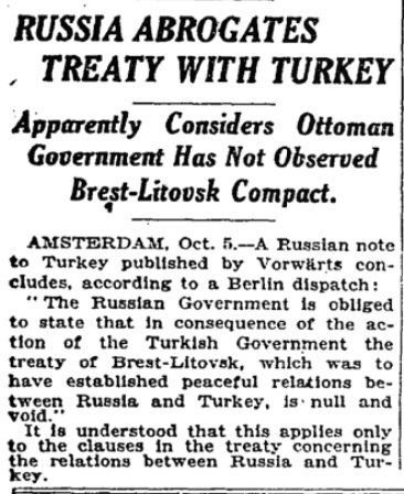 Oct 6, 1918 - New York Times: Soviet Russia abrogates Brest-Litovsk peace treaty with Turkey. This opens the door to it reclaiming the Caucasus #100yearsago