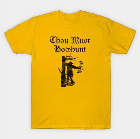 e21726c716 ... deer elk Source · Funny Hunting Shirts on Twitter Thou Must Bow Hunt  hunting