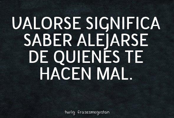 Frases Manía On Twitter Valorse Significa Saber Alejarse
