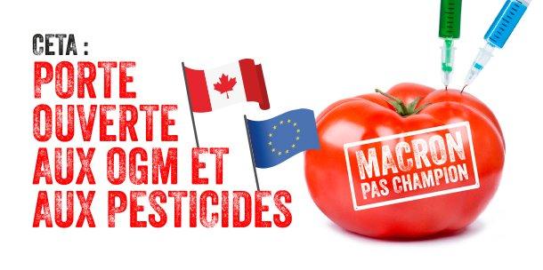 Champion de la Terr @EmmanuelMacrone  #CETA?   un accord climaticide qui ouvre en plus la porte aux aliments traités aux pesticides interdits chez nous,  #OGMaux  et à la viande bourrée aux antibiotiques avec activateurs de croissance, nourrie aux farines animales.