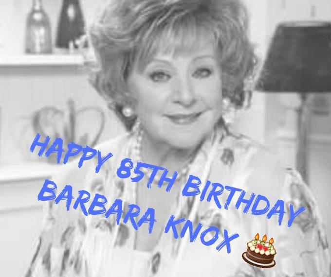Happy 85th birthday to the wonderful Barbara Knox