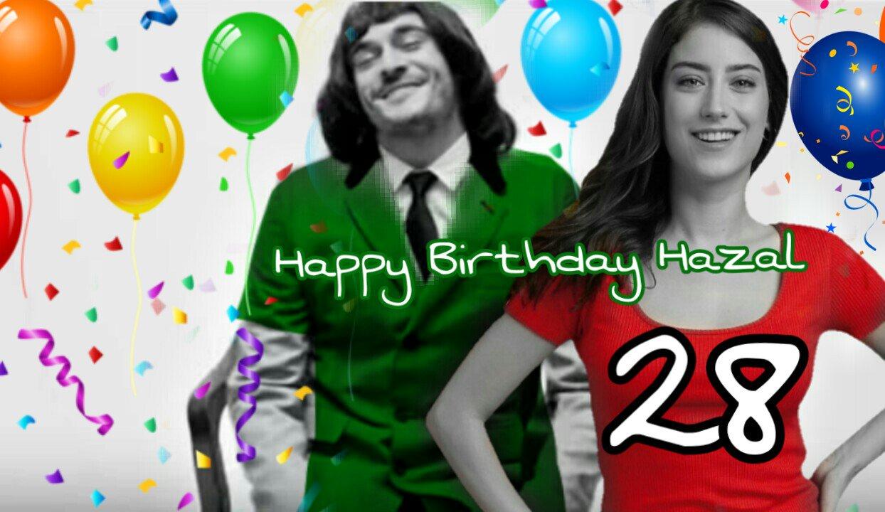 Happy Birthday Hazal Kaya by your best fan