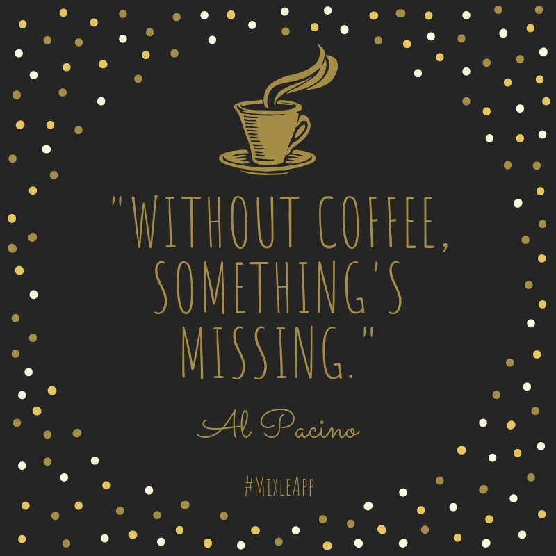 mixle on out coffee something s missing al