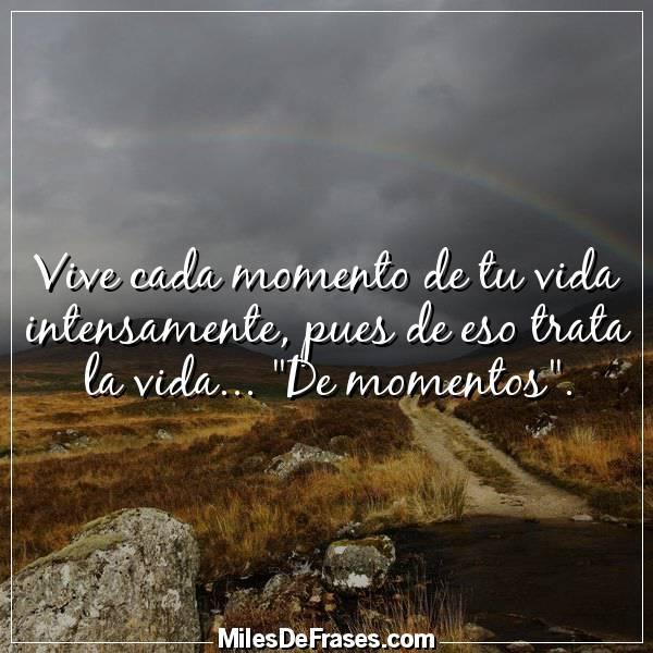 Frases En Imágenes På Twitter Vive Cada Momento De Tu Vida
