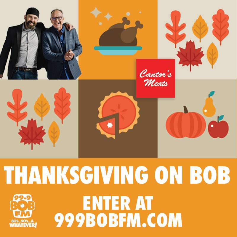 Dinner From Our Friends At CantorsMeats Enter By Clicking This Link Iheartradioca 99 9 Bob Fm Contests Thanksgiving On 18473170