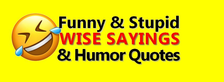 funny wise sayings funnysayingshum twitter