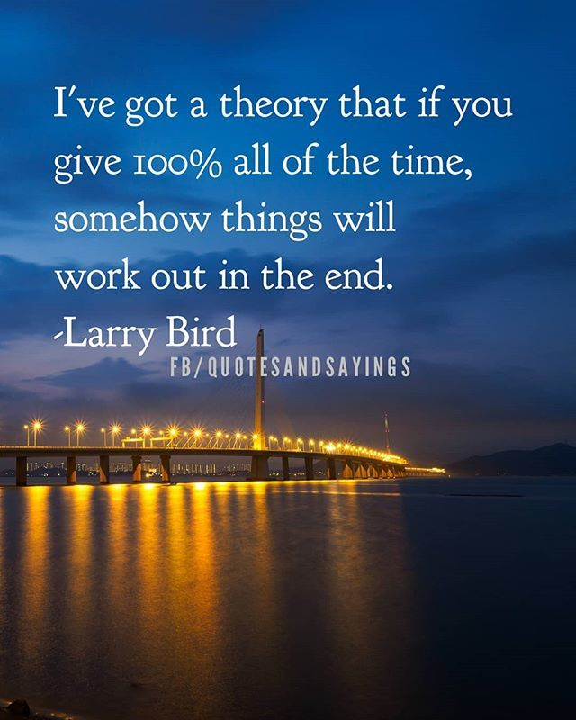 Motivational Quotes On Twitter Ive Got A Theory That If You Give