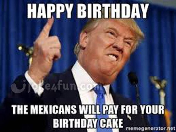 Qué onda !?  Happy birthday!  Hope you have a badass day and this meme makes you laugh