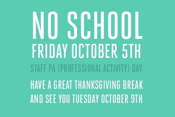 No classes Friday October 5th! Professional Activity day for school staff. Have a great Thanksgiving break! #TDSB #CENTRALTECH