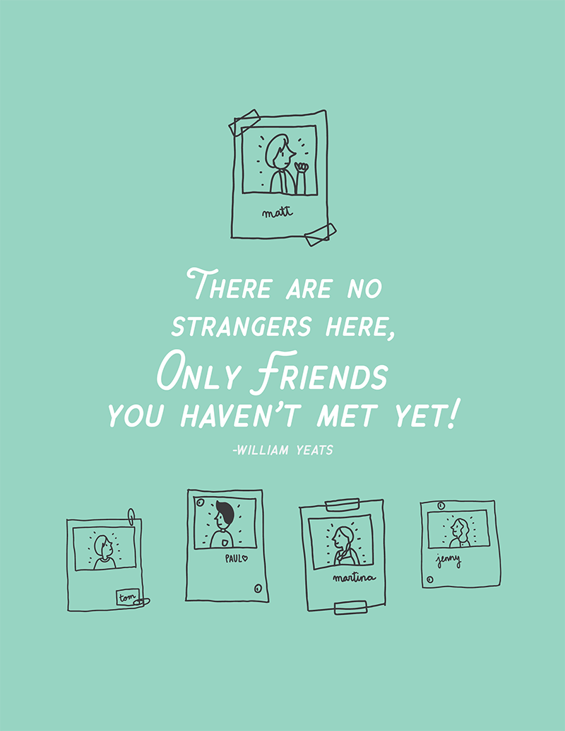 'There are no strangers here, Only friends you haven't met yet.' #motivation #inspiration #k12