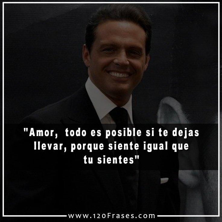 120 Frases On Twitter 120 Frases De Luis Miguel 4 De 5