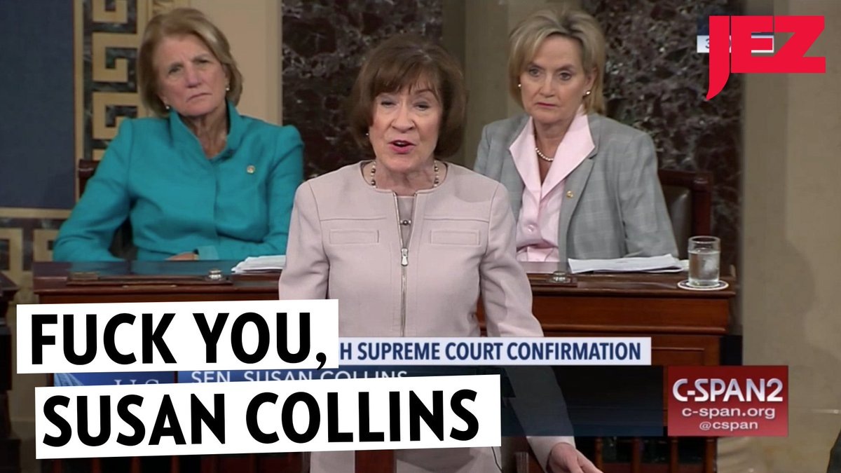 Fuck you, Susan Collins. #KavanaughVote