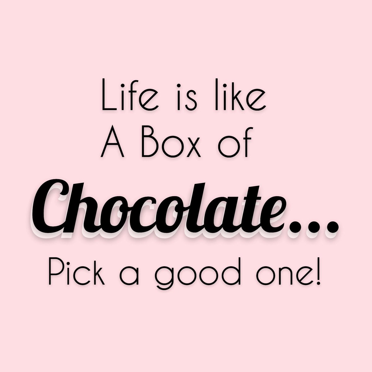 Sabrina Fein On Twitter Life Is Like A Box Of Pick A Good One Loveyourlife Https T Co Jcmsqwf4kt Chocolate Quotes Quotestoliveby Quotesaboutlife Quotes Forrestgump Life Https T Co Ews5likcww