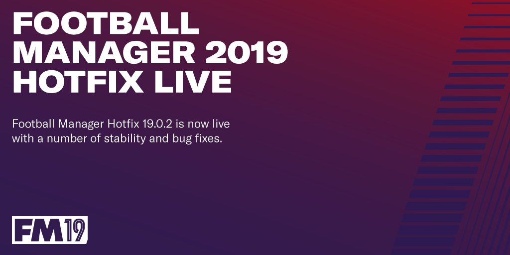 Football Manager 2019 19.0.2 Hotfix Out Now!