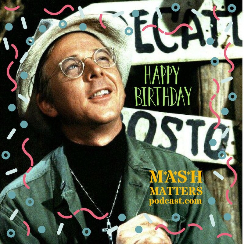 William Christopher would ve turned 86 today. Happy Birthday, Father Mulcahy!