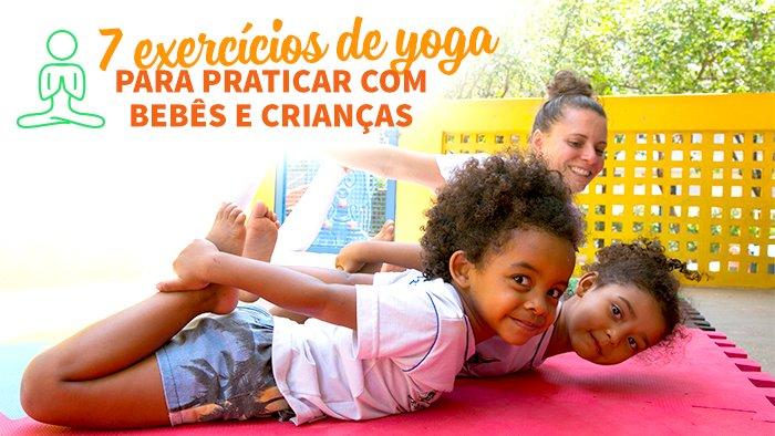 7 exercícios de yoga para praticar com bebês e crianças. Envolvendo histórias, músicas, brincadeiras e asanas (posturas), a criança constrói uma consciência corporal e aprender a se divertir com ela mesma  Confira! https://t.co/dNAW5aga2A