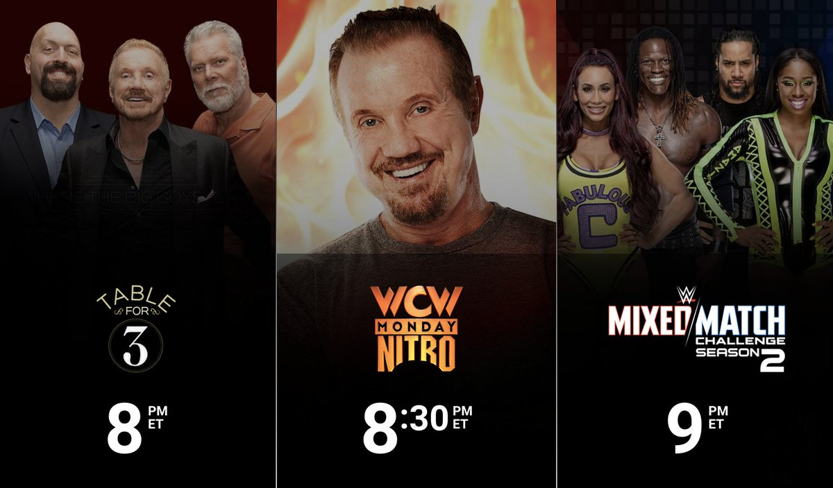 Streaming TONIGHT on @WWENetwork: 8/7c - #TableFor3 8:30/7:30c - #WCWMondayNitro Top 10 Moments 9/8c - #WWEMMC #WWENetwork