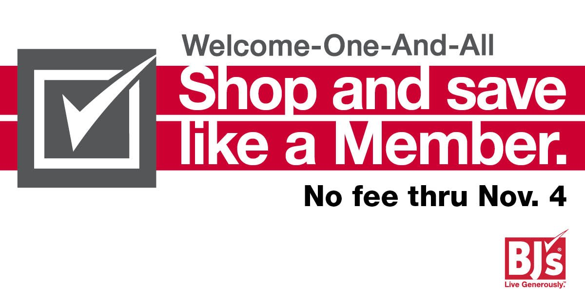 Shop as if you have a  BJsWholesale membership at their Welcome One and All  event with no fee or commitment until November 4th.  ad You ll get great  value ... ce7b10c32