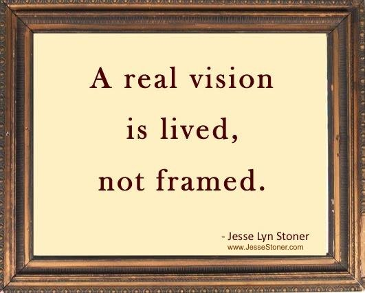 'A real vision is lived, not framed.' ~ Jesse Lyn Stoner #leadership https://t.co/Tzpzg4gSbU