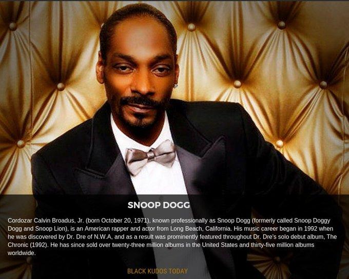 Happy Birthday to Snoop Dogg.