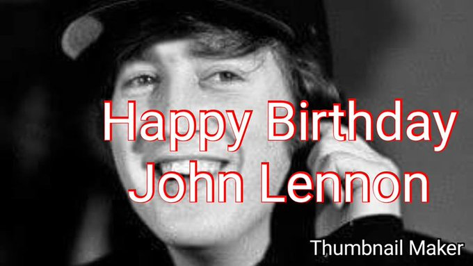 Happy Birthday to my forever hero John Lennon!!!!!!