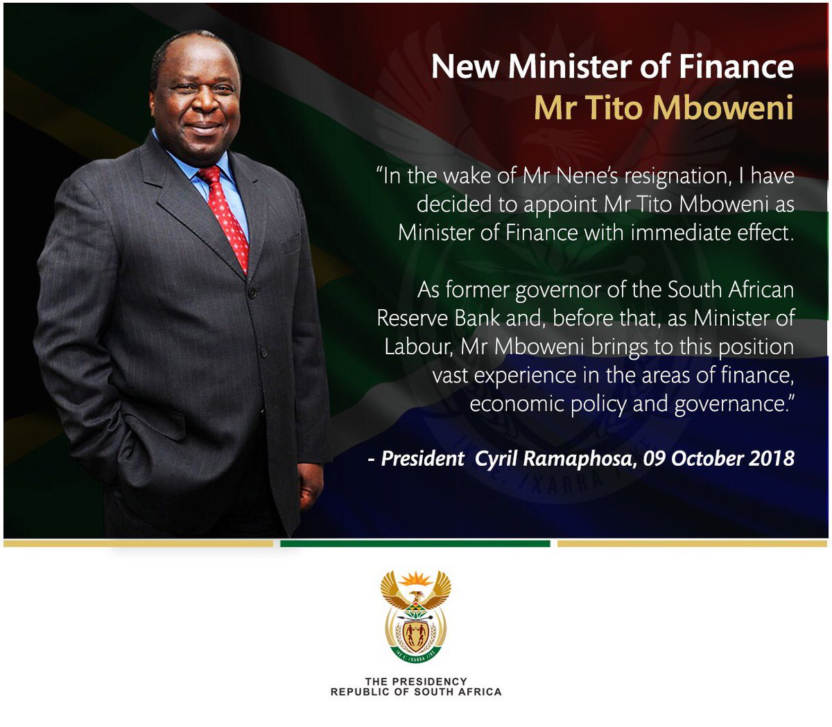 President #Ramaphosa: In the wake of Mr Nene's resignation, I have decided to appoint Mr Tito Mboweni as Minister of Finance with immediate effect.