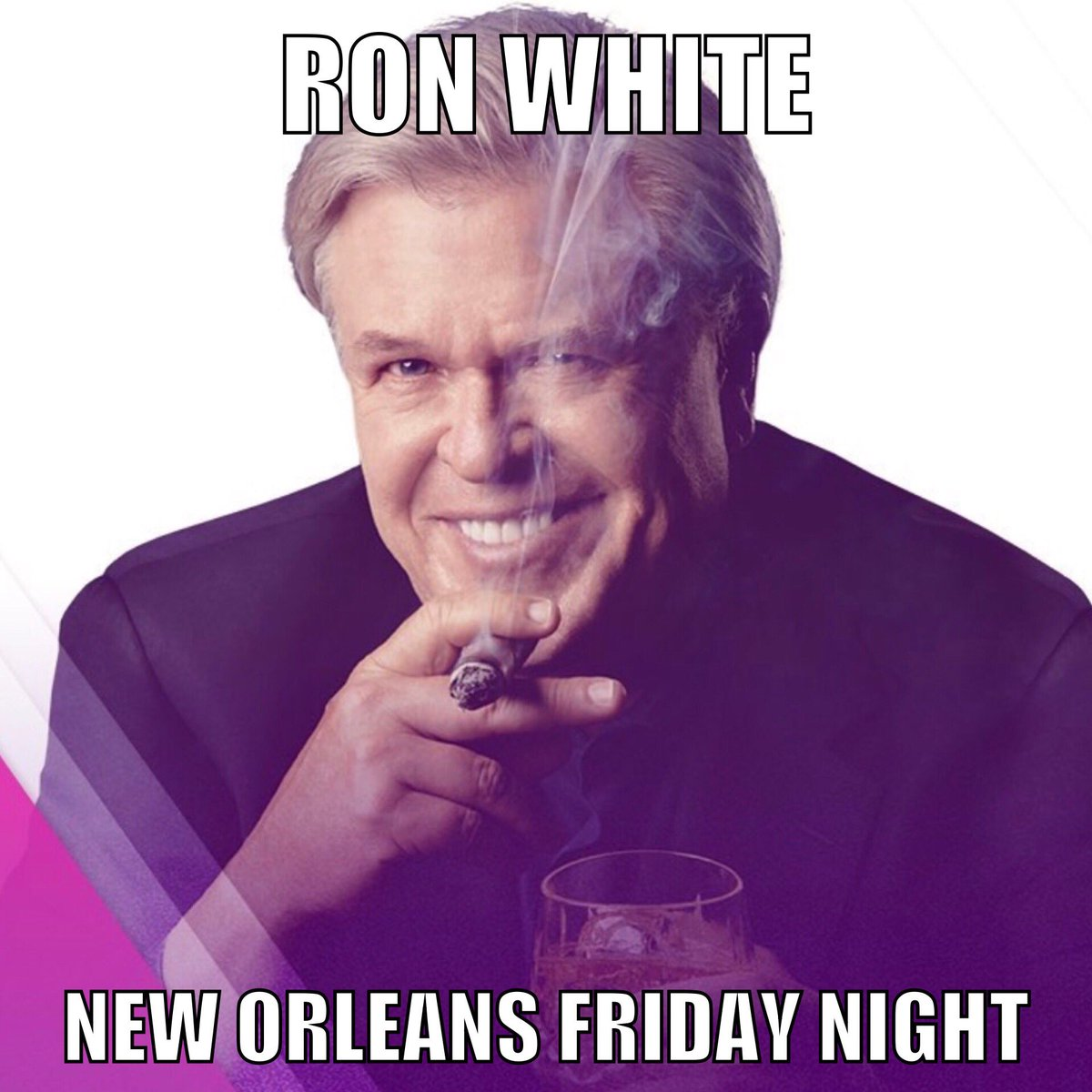 Ron Whites Tweet Friday Night New Orleans Its You And Me